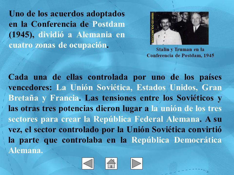 Uno de los acuerdos adoptados en la Conferencia de Postdam (1945), dividió a Alemania en cuatro zonas de ocupación. Stalin y Truman en la Conferencia