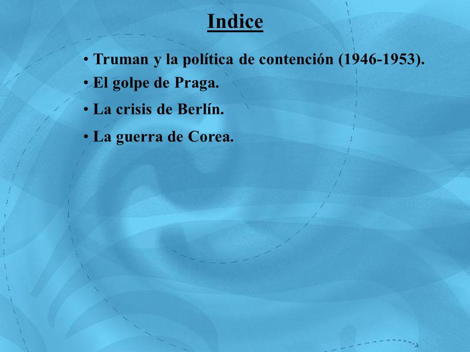 Truman y la política de contención (1946-1953). Truman y la política de contención (1946-1953). El golpe de Praga. El golpe de Praga. La crisis de Ber