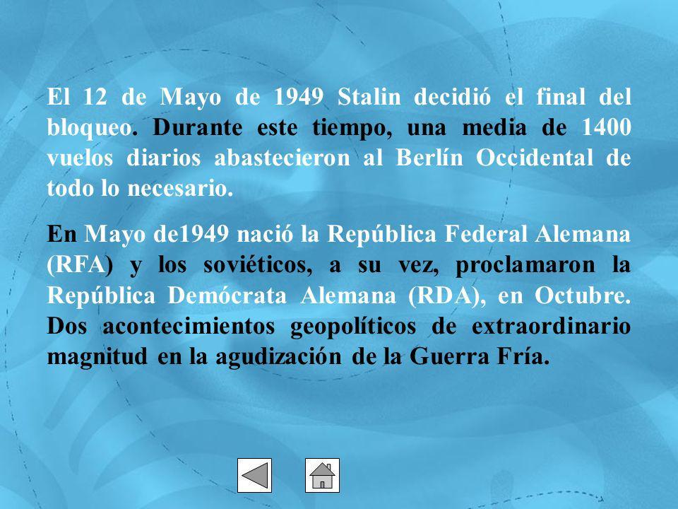 El 12 de Mayo de 1949 Stalin decidió el final del bloqueo.