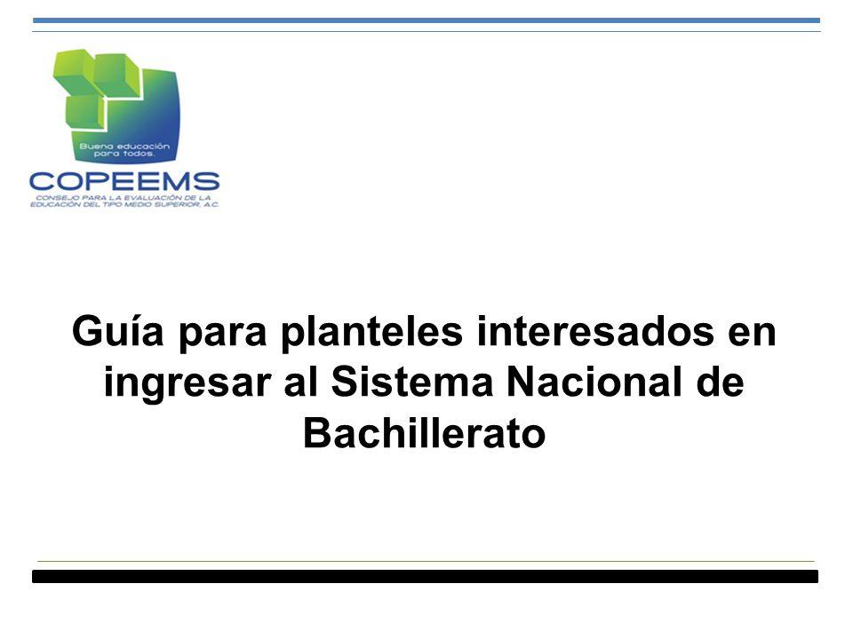 Guía para planteles interesados en ingresar al Sistema Nacional de Bachillerato