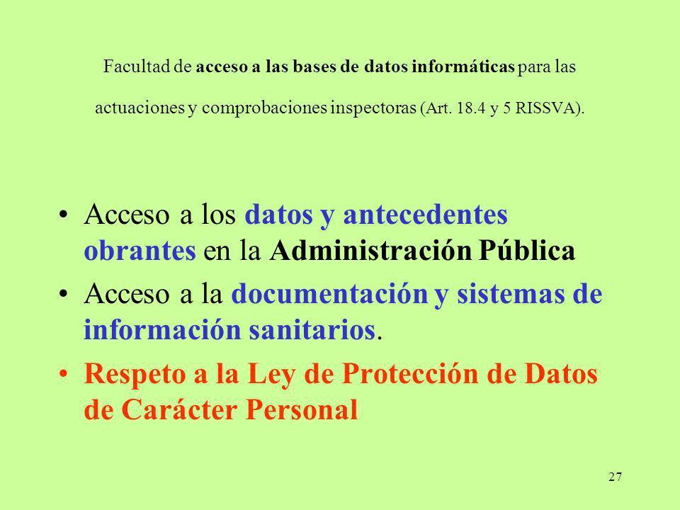 27 Facultad de acceso a las bases de datos informáticas para las actuaciones y comprobaciones inspectoras (Art. 18.4 y 5 RISSVA). Acceso a los datos y