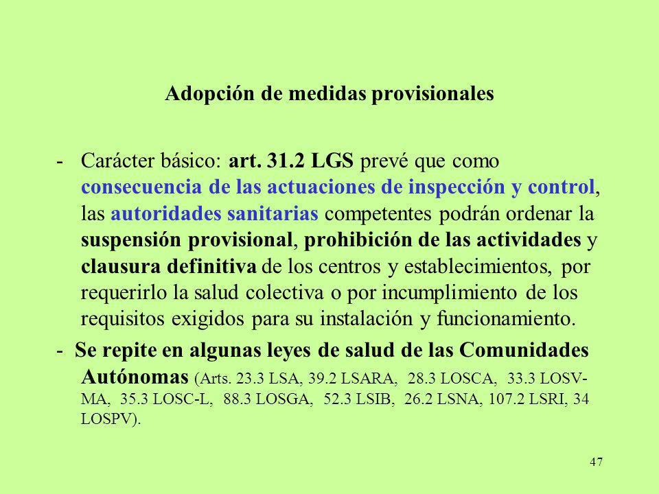 47 Adopción de medidas provisionales -Carácter básico: art. 31.2 LGS prevé que como consecuencia de las actuaciones de inspección y control, las autor