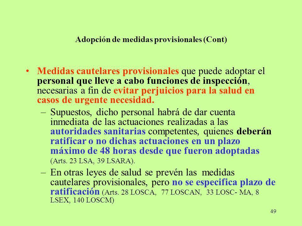 49 Adopción de medidas provisionales (Cont) Medidas cautelares provisionales que puede adoptar el personal que lleve a cabo funciones de inspección, n