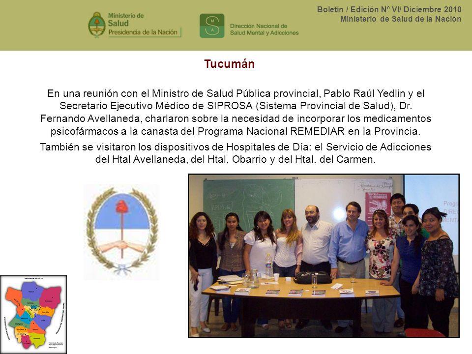 Boletín / Edición Nº VI/ Diciembre 2010 Ministerio de Salud de la Nación En una reunión con el Ministro de Salud Pública provincial, Pablo Raúl Yedlin