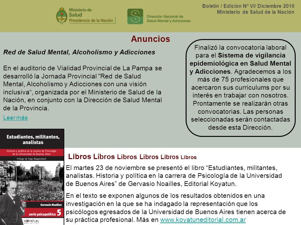 Boletín / Edición Nº VI/ Diciembre 2010 Ministerio de Salud de la Nación Finalizó la convocatoria laboral para el Sistema de vigilancia epidemiológica