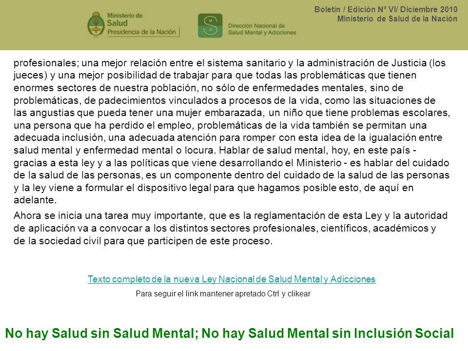Boletín / Edición Nº VI/ Diciembre 2010 Ministerio de Salud de la Nación profesionales; una mejor relación entre el sistema sanitario y la administrac