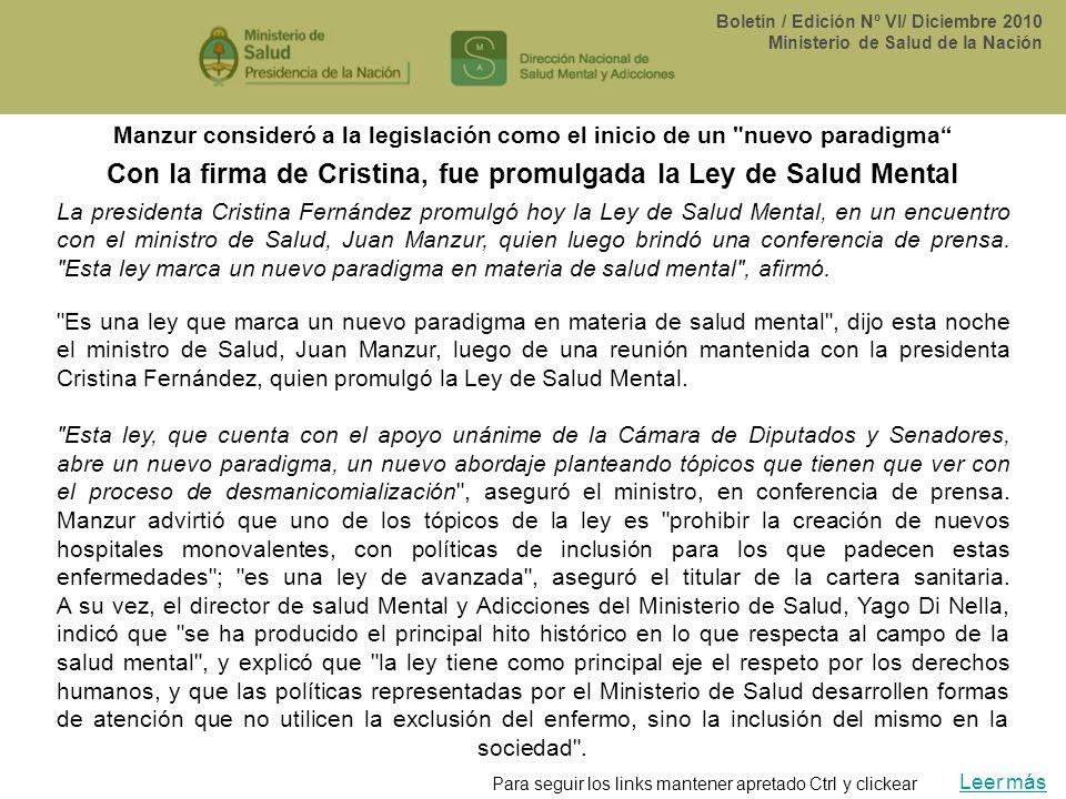 Boletín / Edición Nº VI/ Diciembre 2010 Ministerio de Salud de la Nación Leer más Manzur consideró a la legislación como el inicio de un