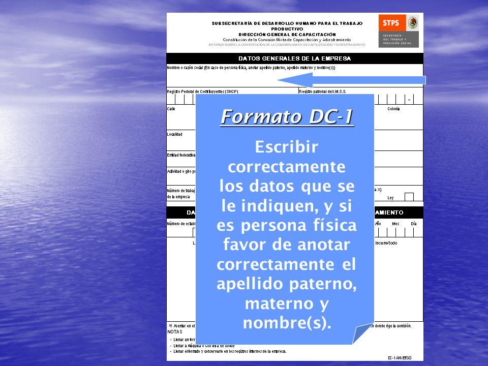 Formato DC-1 Escribir correctamente los datos que se le indiquen, y si es persona física favor de anotar correctamente el apellido paterno, materno y nombre(s).