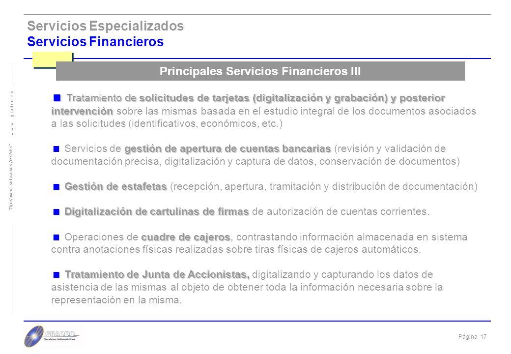 Página 16 w w w. g r a d d o. e s Aportamos soluciones flexibles Servicios Especializados Servicios Financieros Confirming, Leasing, Renting Gestión d