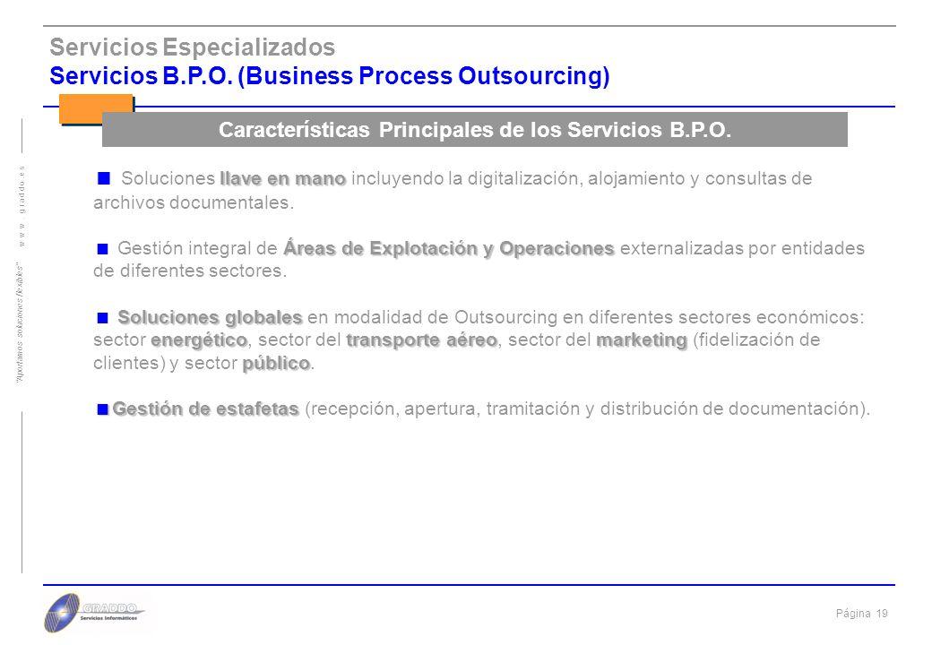 Página 18 w w w. g r a d d o. e s Aportamos soluciones flexibles Servicios Especializados Servicios Financieros Servicios de revisión de expedientes h