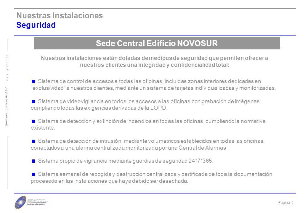 Página 5 w w w. g r a d d o. e s Aportamos soluciones flexibles Nuestras Instalaciones Zonas independientes de trabajo (zona de captura de datos) Zona