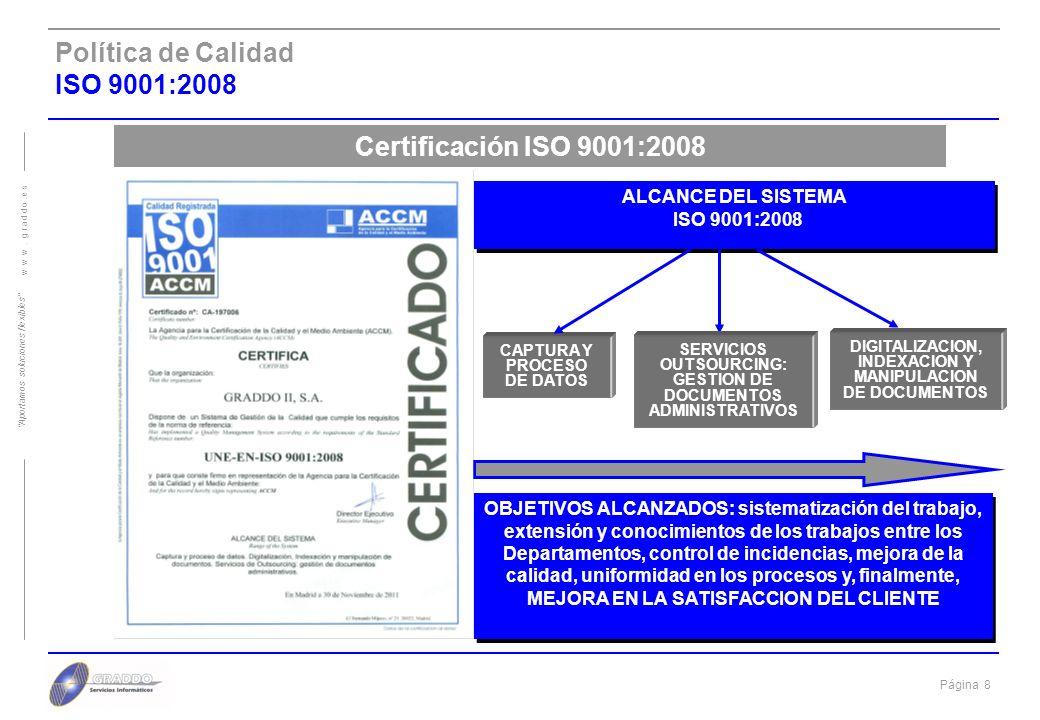 Página 7 w w w. g r a d d o. e s Aportamos soluciones flexibles Nuestras Instalaciones Contingencia GRADDO II, S.A., en base a criterios de seguridad