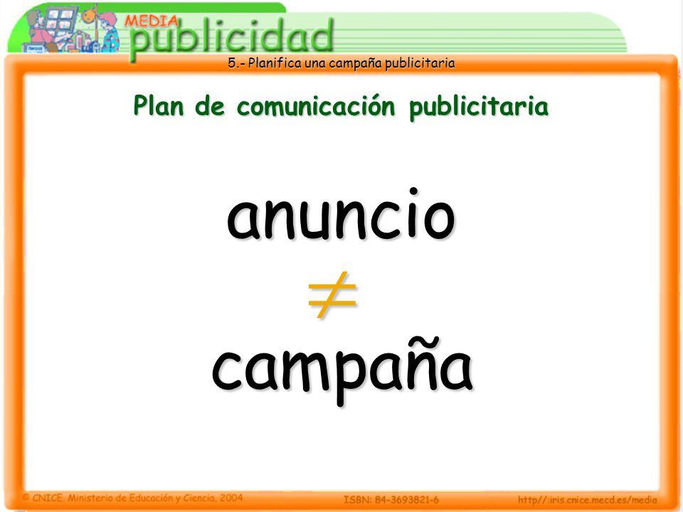 5.- Planifica una campaña publicitaria Plan de comunicación publicitaria anunciocampaña