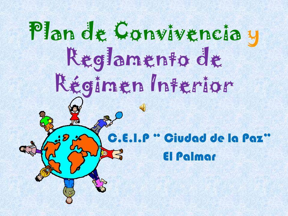 Plan de Convivencia y Reglamento de Régimen Interior C.E.I.P Ciudad de la Paz El Palmar