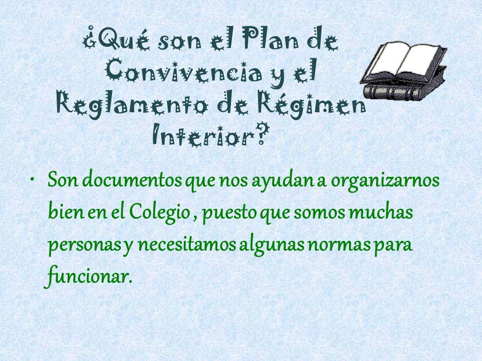 ¿Qué son el Plan de Convivencia y el Reglamento de Régimen Interior? Son documentos que nos ayudan a organizarnos bien en el Colegio, puesto que somos