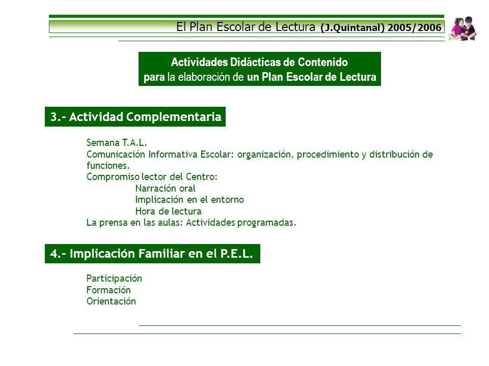 El Plan Escolar de Lectura (J.Quintanal) 2005/2006 Actividades Didácticas de Contenido para la elaboración de un Plan Escolar de Lectura 3.- Actividad