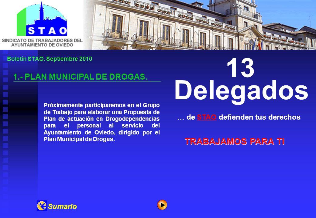Boletín STAO. Septiembre 2010 1.- PLAN MUNICIPAL DE DROGAS. … de STAO defienden tus derechosSTAO 13 Delegados Próximamente participaremos en el Grupo