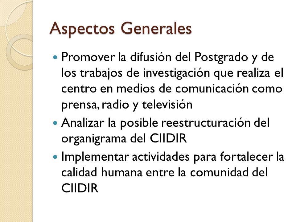 Aspectos Generales Promover la difusión del Postgrado y de los trabajos de investigación que realiza el centro en medios de comunicación como prensa,