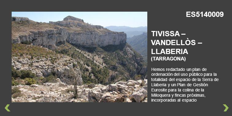 Hemos redactado un plan de ordenación del uso público para la totalidad del espacio de la Serra de Llaberia y un Plan de Gestión Eurosite para la colina de la Miloquera y fincas próximas, incorporadas al espacio TIVISSA – VANDELLÒS – LLABERIA (TARRAGONA) ES5140009