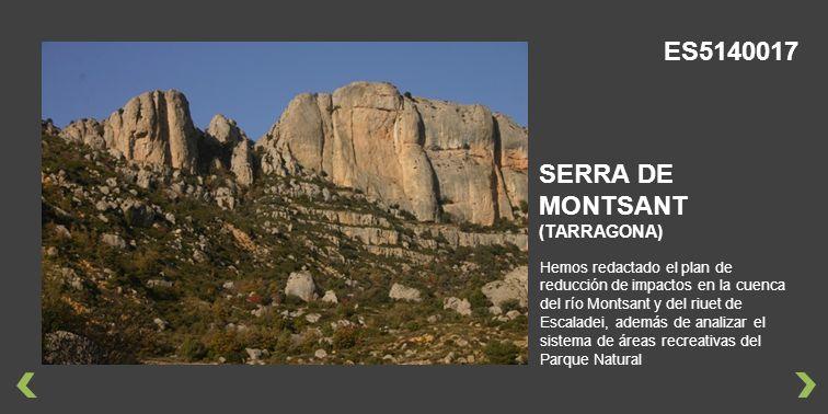 Hemos redactado el plan de reducción de impactos en la cuenca del río Montsant y del riuet de Escaladei, además de analizar el sistema de áreas recreativas del Parque Natural SERRA DE MONTSANT (TARRAGONA) ES5140017