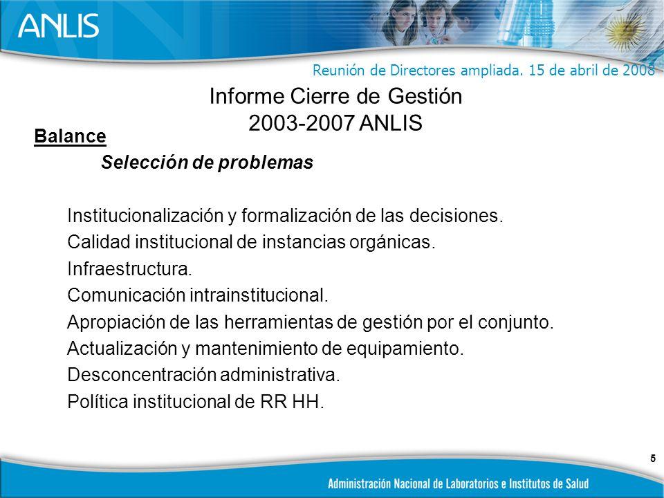 5 Balance Selección de problemas Institucionalización y formalización de las decisiones.