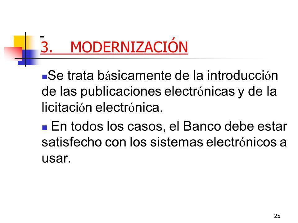 25 3.MODERNIZACIÓN Se trata b á sicamente de la introducci ó n de las publicaciones electr ó nicas y de la licitaci ó n electr ó nica.