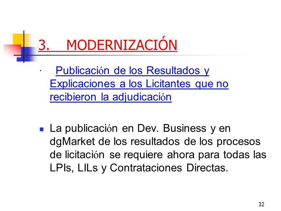 32 3.MODERNIZACIÓN · Publicaci ó n de los Resultados y Explicaciones a los Licitantes que no recibieron la adjudicaci ó n La publicaci ó n en Dev.