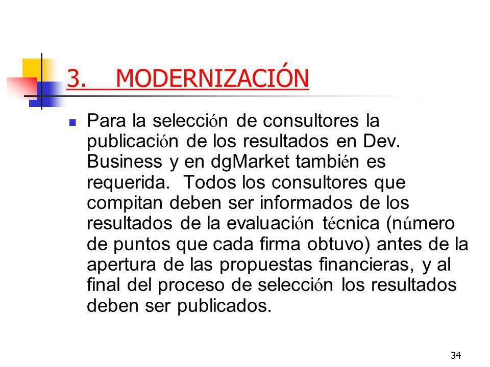 34 3.MODERNIZACIÓN Para la selecci ó n de consultores la publicaci ó n de los resultados en Dev.