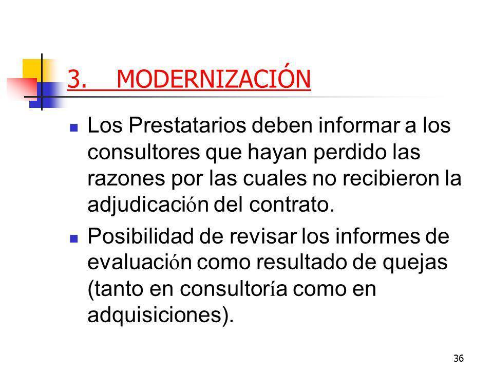 36 3.MODERNIZACIÓN Los Prestatarios deben informar a los consultores que hayan perdido las razones por las cuales no recibieron la adjudicaci ó n del contrato.