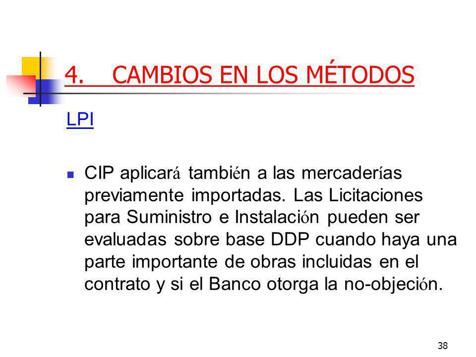 38 4.CAMBIOS EN LOS MÉTODOS LPI CIP aplicar á tambi é n a las mercader í as previamente importadas.