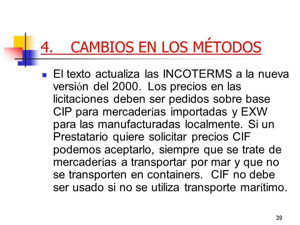 39 4.CAMBIOS EN LOS MÉTODOS El texto actualiza las INCOTERMS a la nueva versi ó n del 2000.