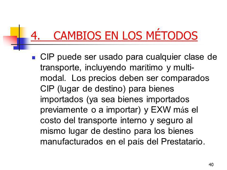 40 4.CAMBIOS EN LOS MÉTODOS CIP puede ser usado para cualquier clase de transporte, incluyendo mar í timo y multi- modal.