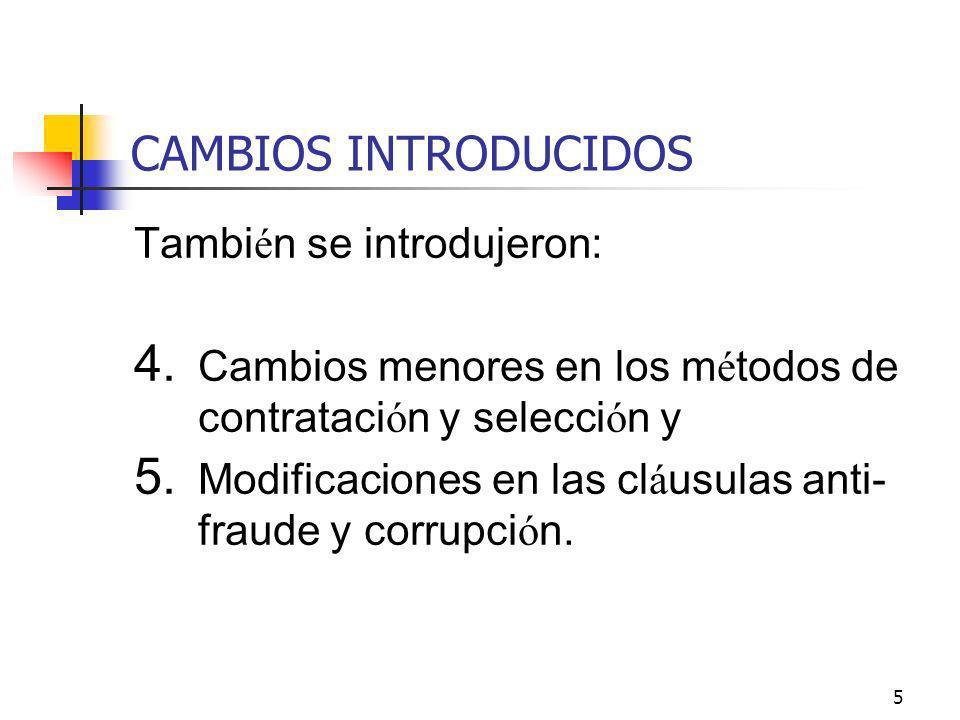 5 CAMBIOS INTRODUCIDOS Tambi é n se introdujeron: 4.