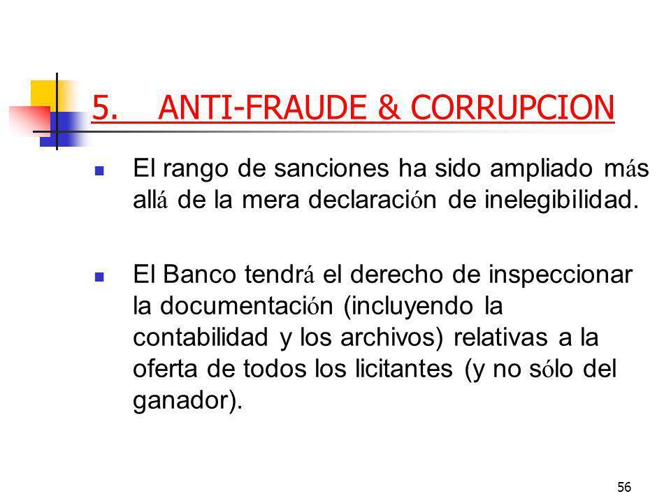 56 5.ANTI-FRAUDE & CORRUPCION El rango de sanciones ha sido ampliado m á s all á de la mera declaraci ó n de inelegibilidad.