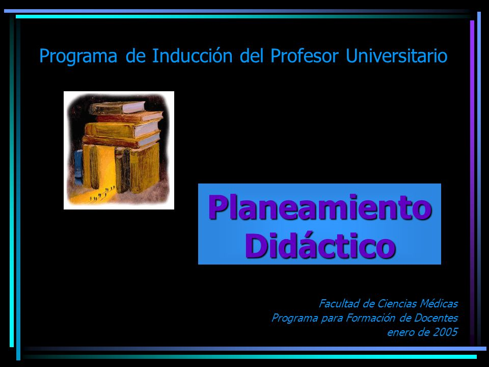 Elementos de un plan Evaluación Materiales y recursos Objetivos Experiencias de aprendizaje TiempoContenidos