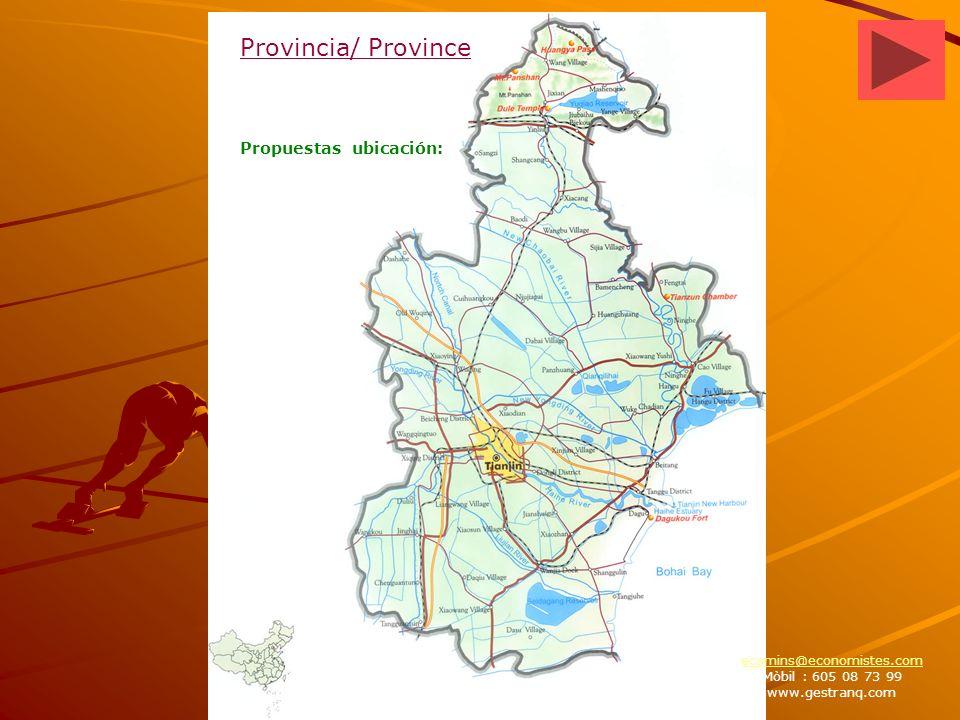 La provincia de Tianjin Provincia/ Province ecamins@economistes.com Mòbil : 605 08 73 99 www.gestranq.com Propuestas ubicación: