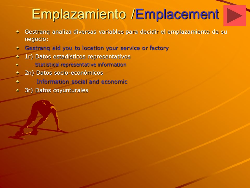 Emplazamiento /Emplacement Gestranq analiza diversas variables para decidir el emplazamiento de su negocio: Gestranq aid you to location your service