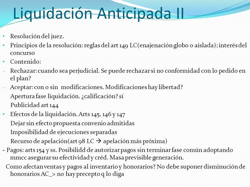 Liquidación Anticipada II Resolución del juez. Principios de la resolución: reglas del art 149 LC(enajenación globo o aislada); interés del concurso C