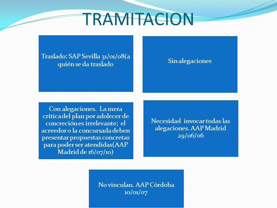 TRAMITACION Traslado: SAP Sevilla 31/01/08(a quién se da traslado Sin alegaciones Con alegaciones. La mera crítica del plan por adolecer de concreción