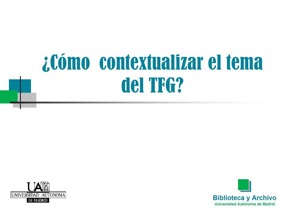 ¿Cómo contextualizar el tema del TFG?