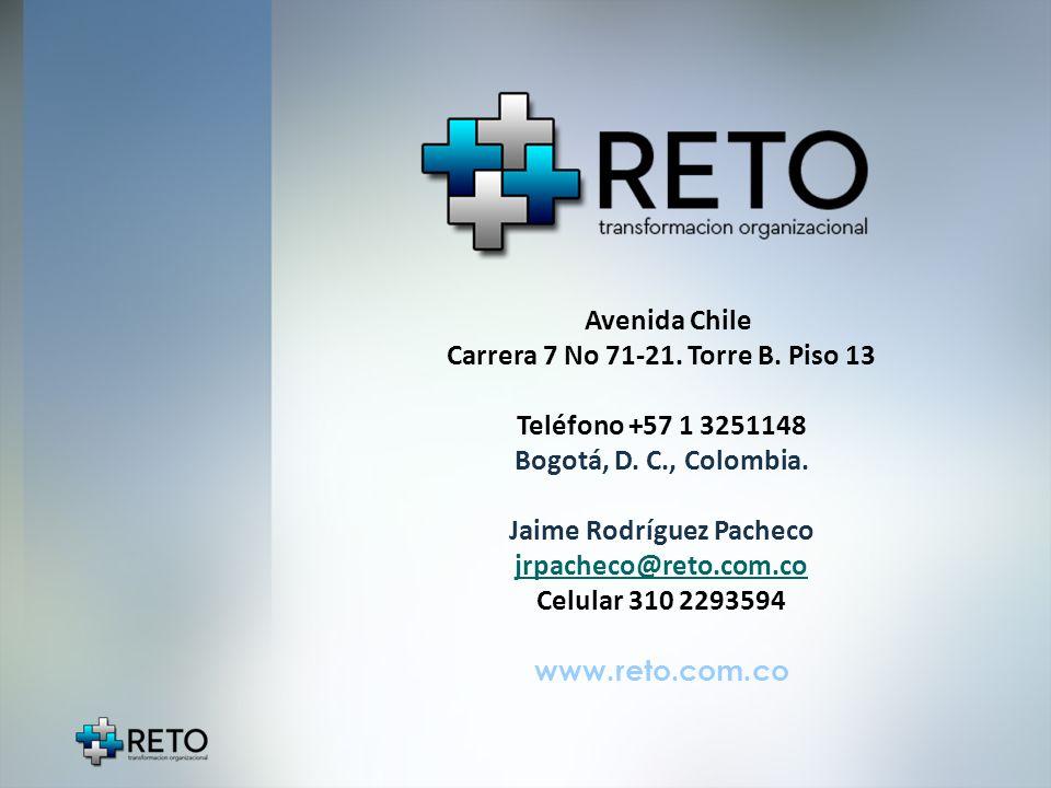 Avenida Chile Carrera 7 No 71-21. Torre B. Piso 13 Teléfono +57 1 3251148 Bogotá, D. C., Colombia. Jaime Rodríguez Pacheco jrpacheco@reto.com.co Celul