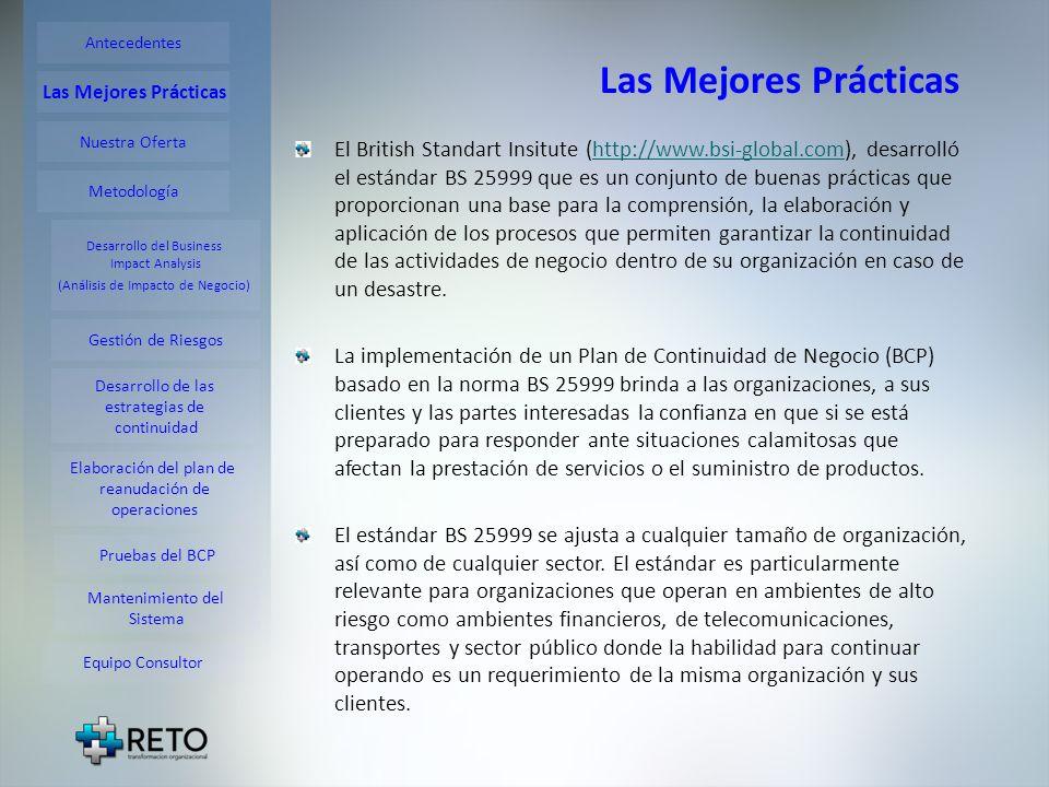 Las Mejores Prácticas El British Standart Insitute (http://www.bsi-global.com), desarrolló el estándar BS 25999 que es un conjunto de buenas prácticas