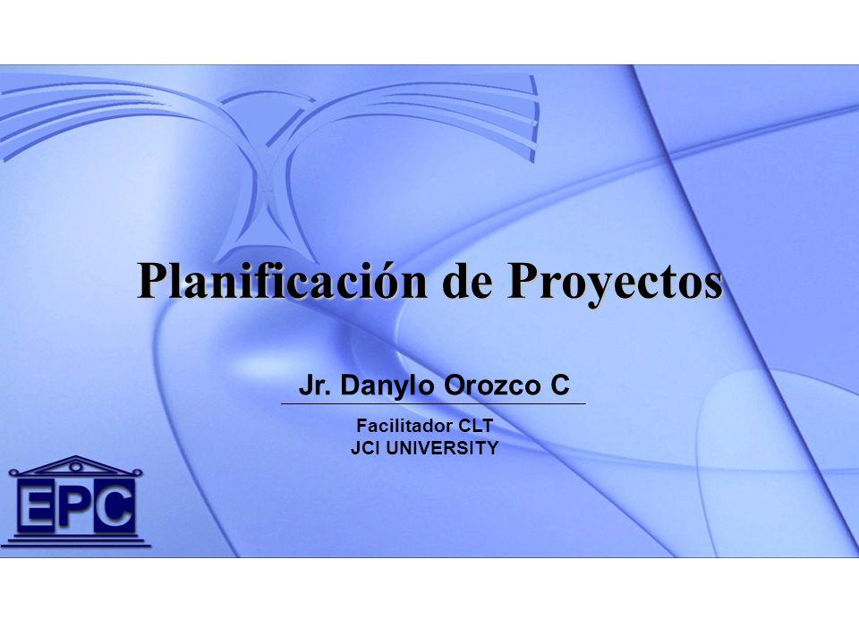 Jr. Danylo Orozco C Planificación de Proyectos Facilitador CLT JCI UNIVERSITY