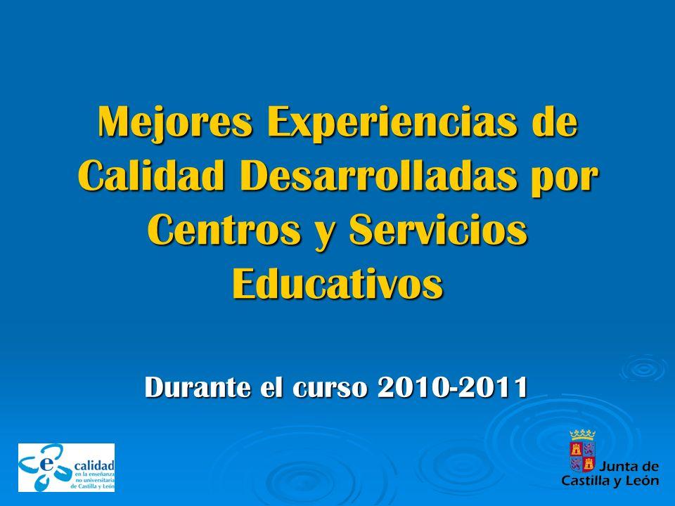 Mejores Experiencias de Calidad Desarrolladas por Centros y Servicios Educativos Durante el curso 2010-2011