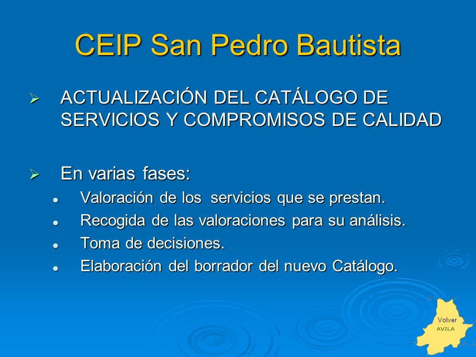 CEIP San Pedro Bautista ACTUALIZACIÓN DEL CATÁLOGO DE SERVICIOS Y COMPROMISOS DE CALIDAD ACTUALIZACIÓN DEL CATÁLOGO DE SERVICIOS Y COMPROMISOS DE CALIDAD En varias fases: En varias fases: Valoración de los servicios que se prestan.