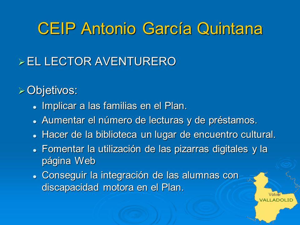 CEIP Antonio García Quintana EL LECTOR AVENTURERO EL LECTOR AVENTURERO Objetivos: Objetivos: Implicar a las familias en el Plan.