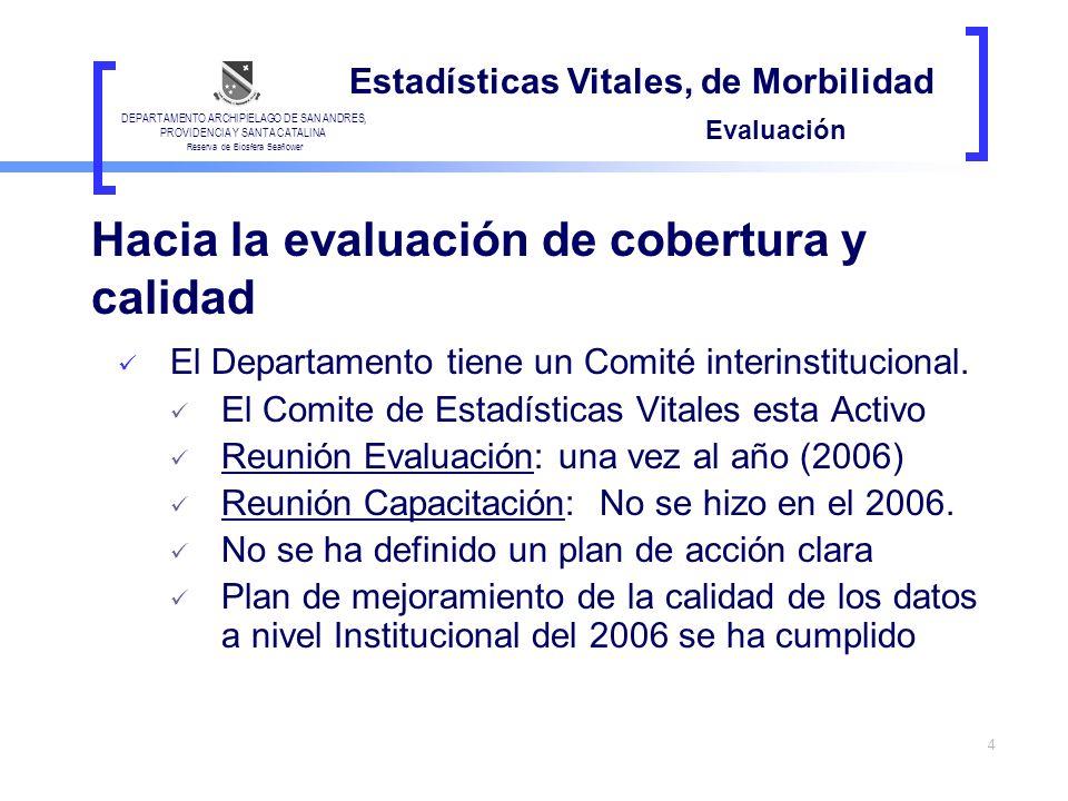 4 El Departamento tiene un Comité interinstitucional. El Comite de Estadísticas Vitales esta Activo Reunión Evaluación: una vez al año (2006) Reunión
