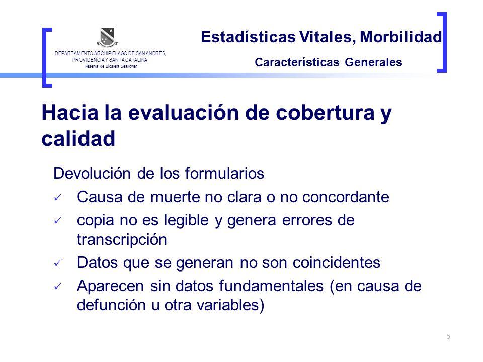 5 Devolución de los formularios Causa de muerte no clara o no concordante copia no es legible y genera errores de transcripción Datos que se generan n