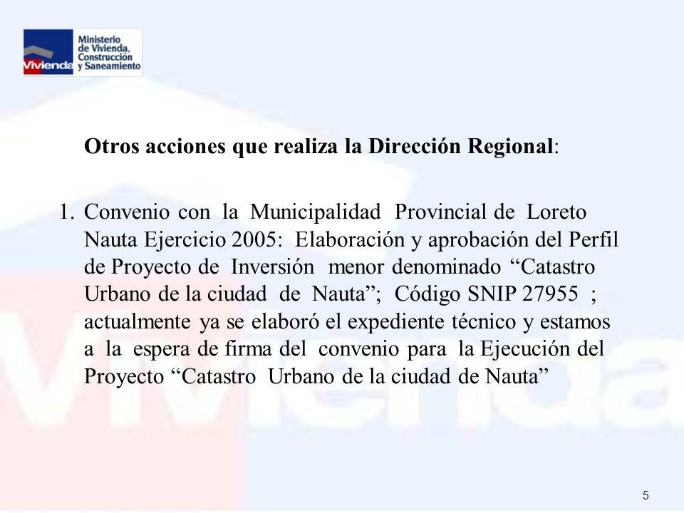 6 2.Desde el ejercicio 2005, se ha realizado la difusión de la normatividad vigente en materia de Vivienda, Urbanismo y Desarrollo Urbano en todas las Municipalidades Provinciales y dos Municipalidades Distritales, mediante la realización de talleres y seminarios.