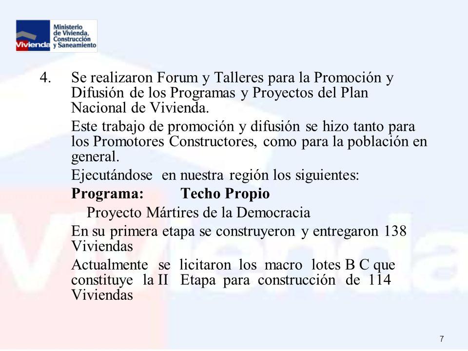 7 4.Se realizaron Forum y Talleres para la Promoción y Difusión de los Programas y Proyectos del Plan Nacional de Vivienda.